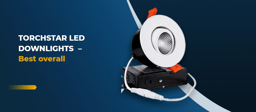 TORCHSTAR LED Downlights - Best overall